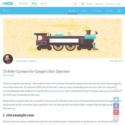 Bobbyjoyner added: 25 Killer Combos for Google's Site: Operator