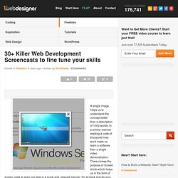 30+ Killer Web Development Screencasts to fine tune your skills