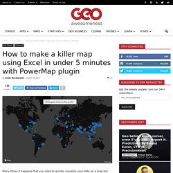 How to make a killer map using Excel in under 5 minutes with PowerMap plugin