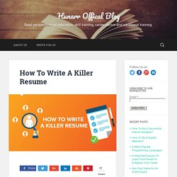 How To Write A Killer Resume - Hunarr Offical Blog
