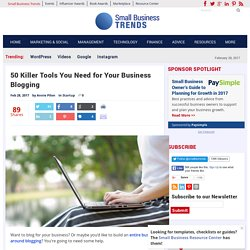 50 Killer Tools You Need for Your Business Blogging