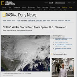 &Killer& Winter Storm Seen From Space; U.S. Blanketed - StumbleUpon