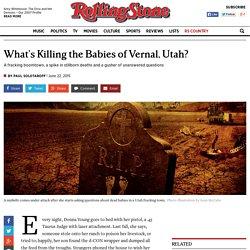 What's Killing the Babies of Vernal, Utah?