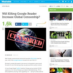 Will Killing Google Reader Increase Global Censorship?