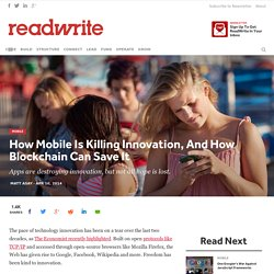 How Mobile Is Killing Innovation, And How Blockchain Can Save It