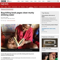 Bug-killing book pages clean murky drinking water