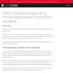 How to Build a Google Killing Private Blog Network (Safe from Updates)
