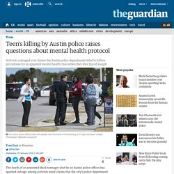 Teen's killing by Austin police raises questions about mental health protocol