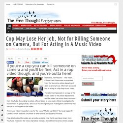Cop May Lose Her Job, Not for Killing Someone on Camera, But For Acting In A Music Video