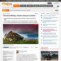 'The Act of Killing', el terror visto por sí mismo