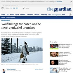 Wolf killings are based on the most cynical of premises