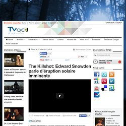 The Killshot: Edward Snowden parle d'éruption solaire imminente