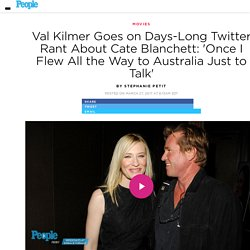 Val Kilmer Goes on Days-Long Twitter Rant About Cate Blanchett