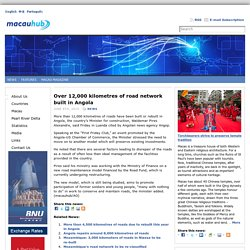 Over 12,000 kilometres of road network built in Angola