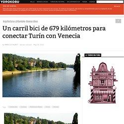 Un carril bici de 679 kilómetros para conectar Turín con Venecia