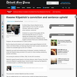 Kwame Kilpatrick's conviction and sentence upheld