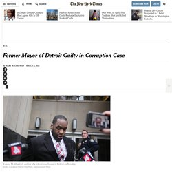 Kwame Kilpatrick, Ex-Detroit Mayor, Guilty in Corruption Case