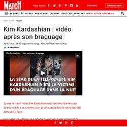 Kim Kardashian : vidéo après son braquage