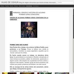 HIJAS DE OSHUN: KIMBANDA: ORIGEN E HISTORIA DE ALGUNAS POMBAS GIRAS CONOCIDAS