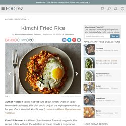 Kimchi Fried Rice Recipe on Food52