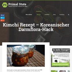 Kimchi Rezept - Koreanischer Darmflora-Hack - Primal State