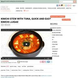 Kimchi Stew with Tuna, Quick and Easy Kimchi-jjigae
