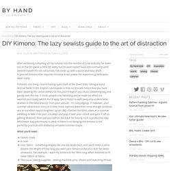 DIY Kimono: The lazy sewists guide to the art of distraction