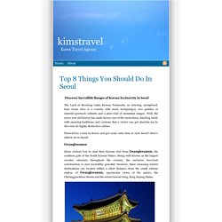 kimstravel » Blog Archive » Top 8 Things You Should Do In Seoul