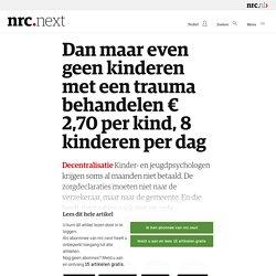 Dan maar even geen kinderen met een trauma behandelen € 2,70 per kind, 8 kinderen per dag - nrc.next