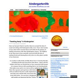 """Tweeting Away"" In Kindergarten 