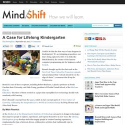 A Case for Lifelong Kindergarten