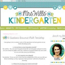 Mrs. Wills Kindergarten: 10 Questions Answered-Math Workshop