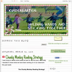 Kindergarten: Holding Hands and Sticking Together: Chunky Monkey Reading Strategy