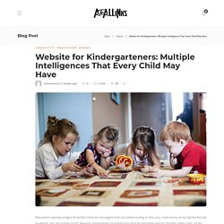 Website for Kindergarteners: Multiple Intelligences That Every Child May Have