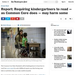 Report: Requiring kindergartners to read — as Common Core does — may harm some