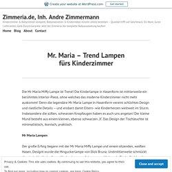 Mr. Maria – Trend Lampen fürs Kinderzimmer – Zimmeria.de, Inh. Andre Zimmermann