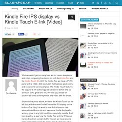 Kindle Fire IPS display vs Kindle Touch E-Ink [Video]