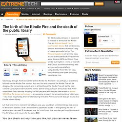The birth of the Kindle Fire and the death of the public library