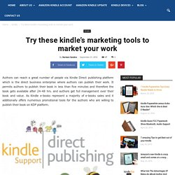 Try These Kindle's Marketing Tools To Market Your Work