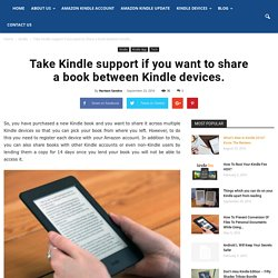 Take Kindle Support If You Want To Share A Book Between Kindle Devices.