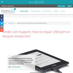 Kindle com Support: How to repair USB port on Amazon Kindle fire?