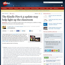 The Kindle Fire 6.3 update may help light up the classroom