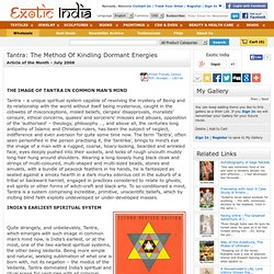 Tantra: The Method Of Kindling Dormant Energies