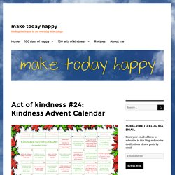 Act of kindness #24: Kindness Advent Calendar – make today happy