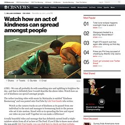 Watch how an act of kindness can spread amongst people - The Feed Blog - CBS...