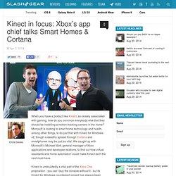 Kinect en foco: el jefe de aplicaciones de Xbox habla Smart Homes & Cortana
