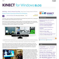 Kinect Fusion Coming to Kinect for Windows - Kinect for Windows Blog