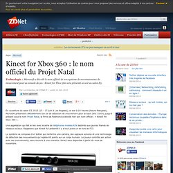 Kinect for Xbox 360 : le nom officiel du Projet Natal