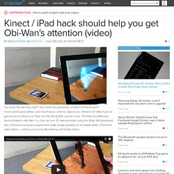 Kinect / iPad hack should help you get Obi-Wan's attention (video)