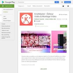 KineMaster – Éditeur vidéo Pro – Applications sur GooglePlay